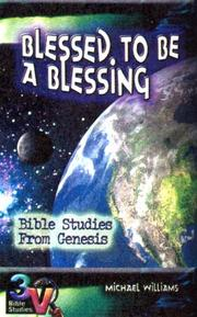 Cover of: Blessed To Be A Blessing by Michael Williams