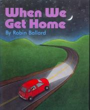 Cover of: When we get home | Robin Ballard