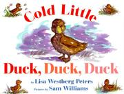 Cover of: Cold little duck, duck, duck by Lisa Westberg Peters