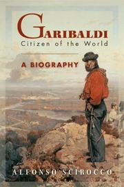 Cover of: Garibaldi: Citizen of the World | Alfonso Scirocco