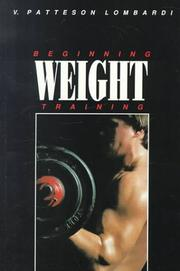 Cover of: Beginning weight training by V. Patteson Lombardi