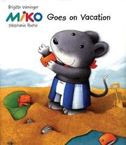 Cover of: Miko goes on vacation | Brigitte Weninger
