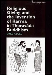 Cover of: Religious Giving and the Invention of Karma in Theravada Buddhism (Curzon Studies in Asian Religions, 5) | James Egge