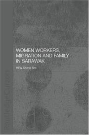 Cover of: Women Workers, Migration and Family in Sarawak | Cheng Sim Hew