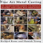 Cover of: Fine art metal casting | Richard Rome, Hamish Young