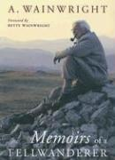 Cover of: Memoirs of a Fellwanderer by Alfred Wainwright