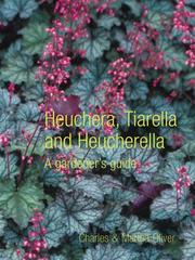 Cover of: Heuchera, Tiarella and Heucherella | Charles Oliver