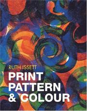 Cover of: Print, Pattern & Colour by Ruth Issett