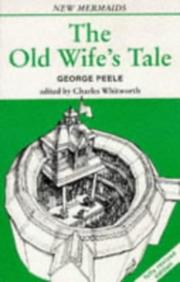 Cover of: The Old Wives' Tale | George Peele