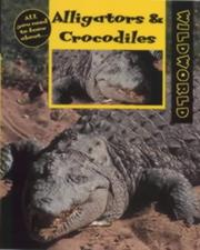 Cover of: Alligators and Crocodiles (Wild World) by Karen Dudley