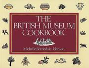 Cover of: The British Museum cookbook by Michelle Berriedale-Johnson