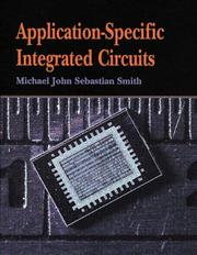 Cover of: Application specific integrated circuits | Michael John Sebastian Smith