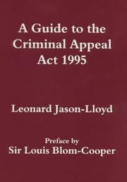 Cover of: A guide to the Criminal Appeal Act 1995 | Leonard Jason-Lloyd