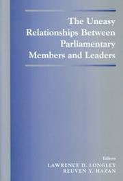 Cover of: The Uneasy Relationships Between Parliamentary Members and Leaders (The Library of Legislative Studies) by L. Longley