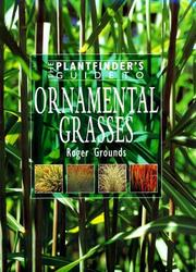 Cover of: The Plantfinder's Guide to Ornamental Grasses (Plantfinder's Guide (David & Charles)) | Roger Grounds