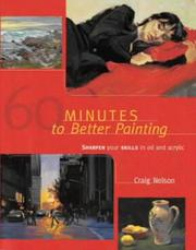Cover of: 60 Minutes to Better Painting | Craig Nelson