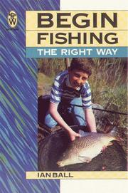 Cover of: Begin Fishing the Right Way by Ian Ball