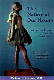 Cover of: The nature of our nature | Melvin Konner