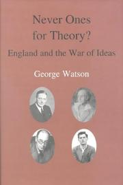 Cover of: Never ones for theory? | Watson, George