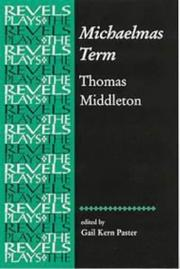 Cover of: Michaelmas Term (The Revels Plays) | Thomas Middleton