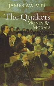 Cover of: The Quakers - Money and Morals by Walvin, James.