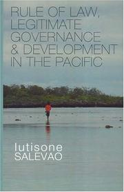 Cover of: Rule of Law, Legitimate Governance And Development in the Pacific by Iutisone Salevao
