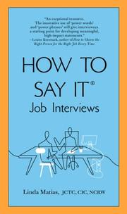 Cover of: How to Say It Job Interviews by JCTC, CIC, NCRW, Linda Matias