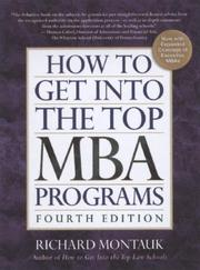 Cover of: How To Get Into the Top MBA Programs, 4th Edition (How to Get Into the Top Mba Programs) by J.D., Richard Montauk