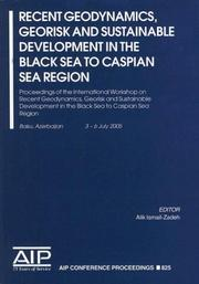 Cover of: Recent Geodynamics, Georisk and Sustainabe Development in the Black Sea to Caspian Sea Region by Alik Ismail-Zadeh