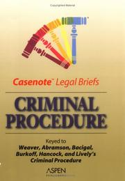 Cover of: Criminal Procedure, Keyed to Weaver (Casenote Legal Briefs) | Casenotes
