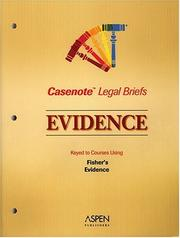 Cover of: Evidence, Keyed to Fisher (Casenote Legal Briefs) | Casenotes