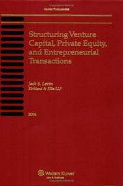 Cover of: Structuring Venture Capital, Private Equity And Entrepreneurial Transactions, 2006 by Jack S. Levin