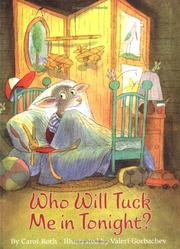 Cover of: Who will tuck me in tonight? by Carol Roth