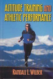 Cover of: Altitude Training and Athletic Performance by Randall L., Ph.D. Wilber