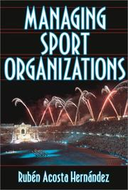 Cover of: Managing Sport Organizations | Ruben Acosta Hernandez