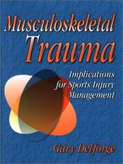Cover of: Musculoskeletal Trauma | Gary Delforge