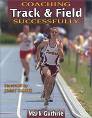 Cover of: Coaching Track & Field Successfully (Coaching Successfully Series, 4000) by Mark Guthrie