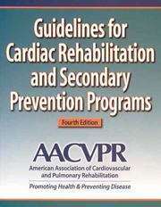 Cover of: Guidelines for Cardiac Rehabilitation and Secondary Prevention Programs by American Association of Cardiovascular &
