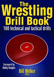 Cover of: The Wrestling Drill Book by Bill Welker