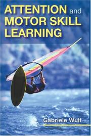 Cover of: Attention and Motor Skill Learning by Gabriele, Ph.D. Wulf