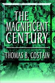Cover of: The Magnificent Century | Thomas B. Costain