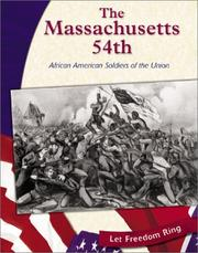 Cover of: The Massachusetts 54th: African American Soldiers of the Union (Let Freedom Ring: the Civil War) | Gina DeAngelis