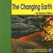 Cover of: The Changing Earth (Exploring the Earth) | Becky Olien