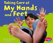 Cover of: Taking Care Of My Hands And Feet by Terri Degezelle