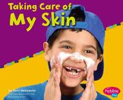 Cover of: Taking Care Of My Skin by Terri Degezelle