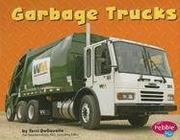 Cover of: Garbage Trucks (Mighty Machines) by Terri Degezelle