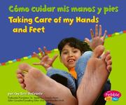 Cover of: Como Cuidar Mis Manos Y Pies/Taking Care of  my Hands and  feet | Terri Degezelle
