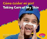 Cover of: Como Cuidar Mi Piel/Taking Care of My  skin by Terri Degezelle