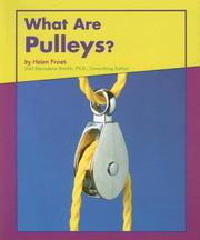 Cover of: What Are Pulleys? (Looking at Simple Machines) by Helen Frost