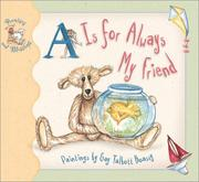 Cover of: A is for always my friend | Gay Talbott Boassy